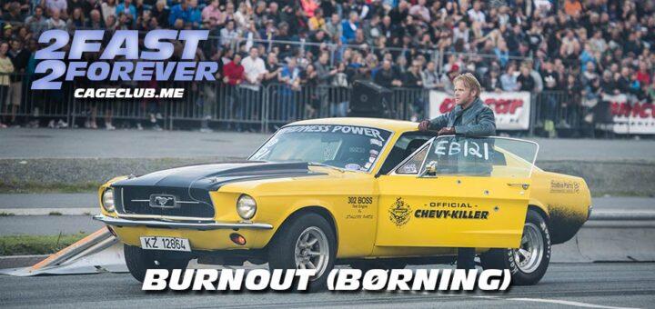 2 Fast 2 Forever #191 – Burnout (Børning) (2014)