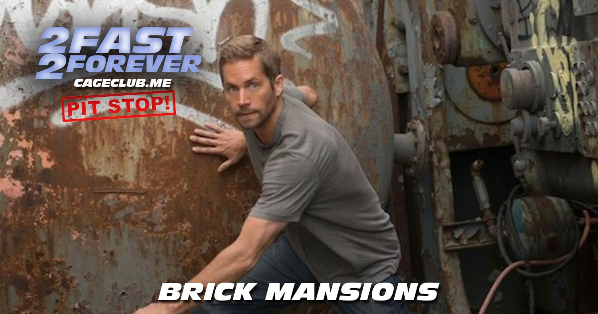 2 Fast 2 Forever #056 – Brick Mansions (2014)