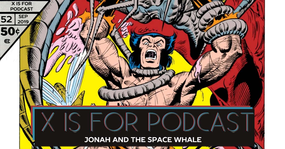 X is for Podcast #052 – Jonah and the Space Whale