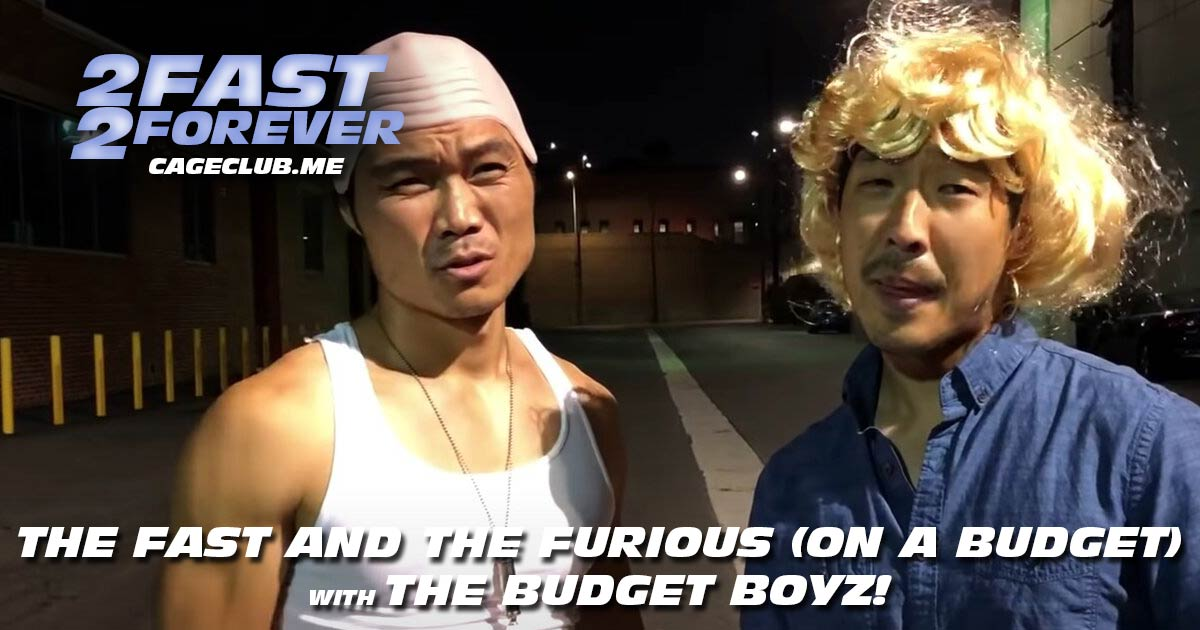 2 Fast 2 Forever #121 – The Fast and the Furious (on a Budget) with The Budget Boyz!
