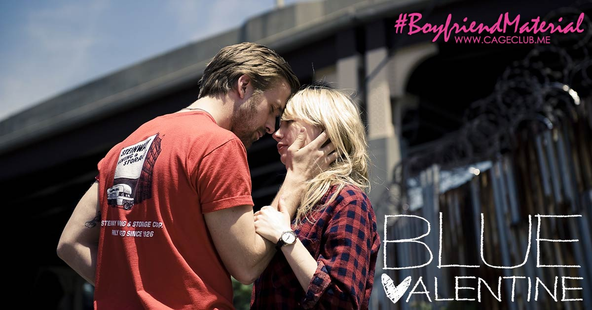 #BoyfriendMaterial #015 – Blue Valentine (2010)