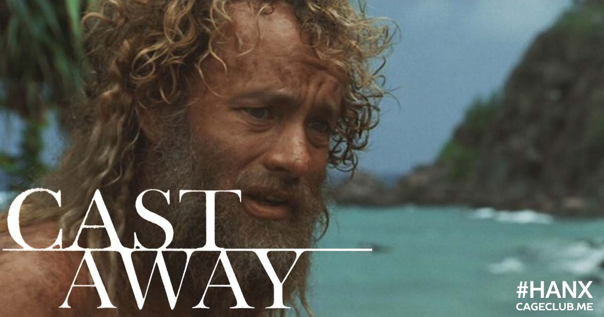 #HANX for the Memories #032 – Cast Away (2000)