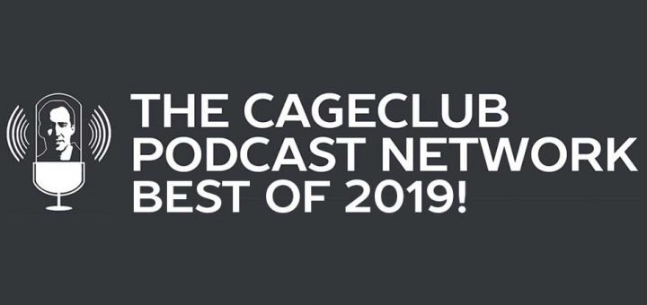 The CageClub Podcast Network: Best of 2019!