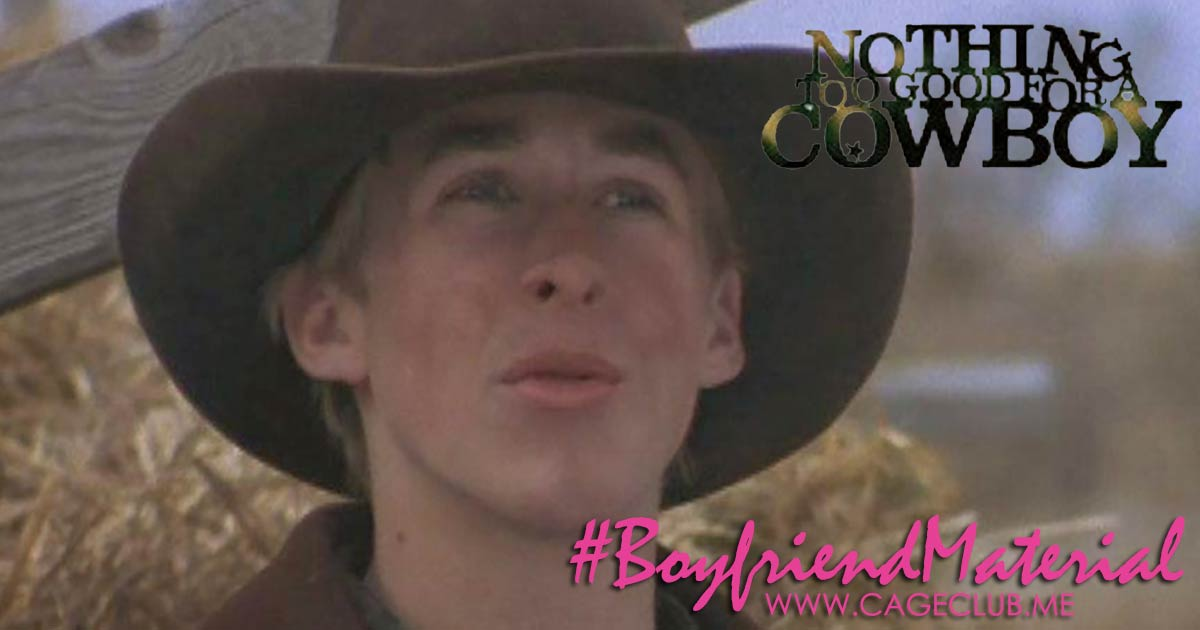 #BoyfriendMaterial #028 – Nothing Too Good for a Cowboy (1998)