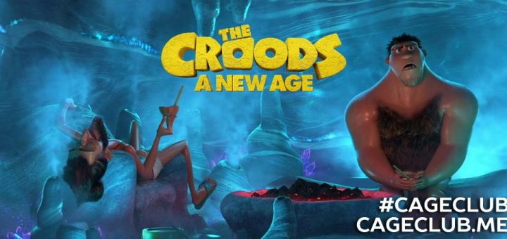 #CageClub #106 – The Croods: A New Age (2020)