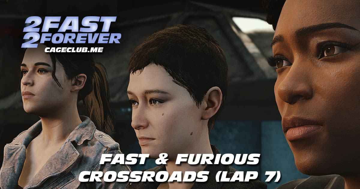 2 Fast 2 Forever #152 – Fast & Furious Crossroads (Lap 7)