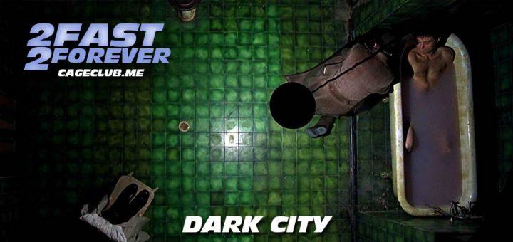 2 Fast 2 Forever #113 – Dark City (1998)