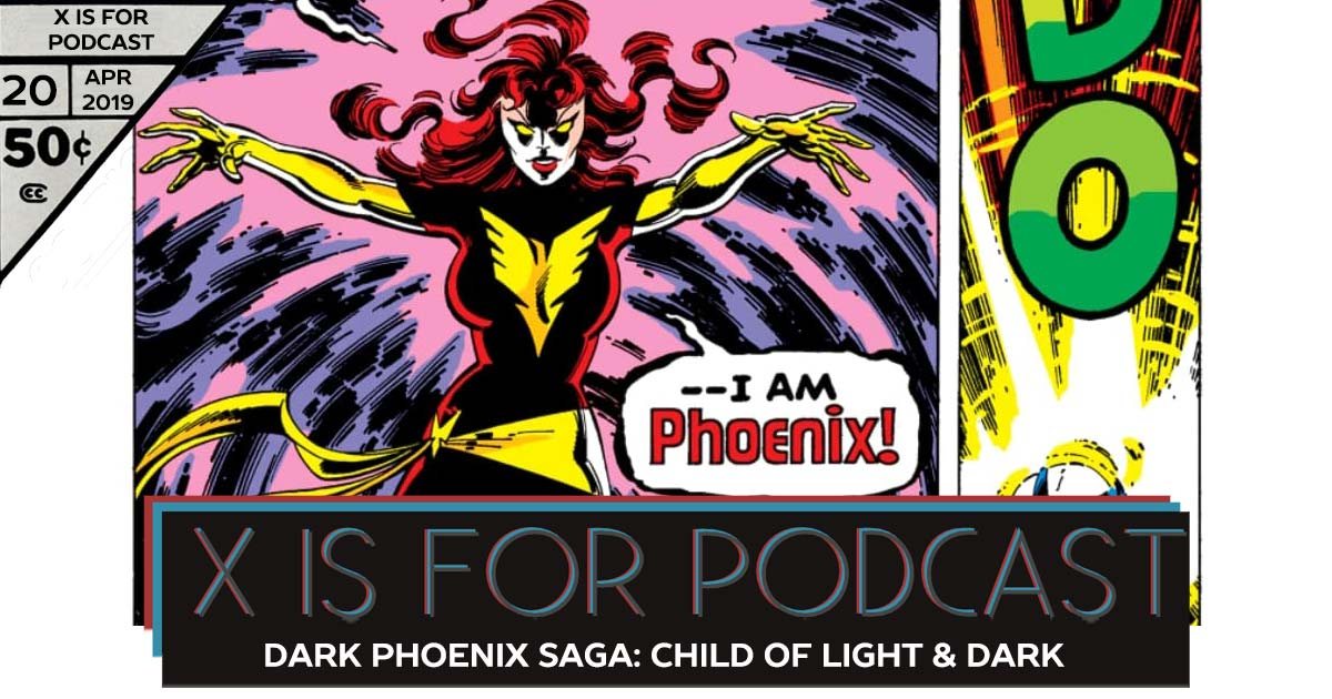 Dark Phoenix Saga, Part Two: Child Of Light and Dark