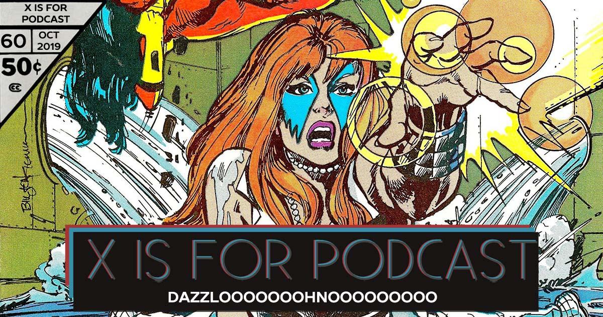 X is for Podcast #060 – DAZZLOOOOOOOHNOOOOOOOOO