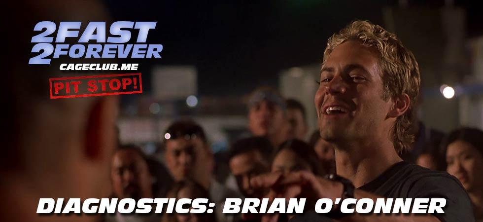 2 Fast 2 Forever #052 – Diagnostics: Brian O'Conner