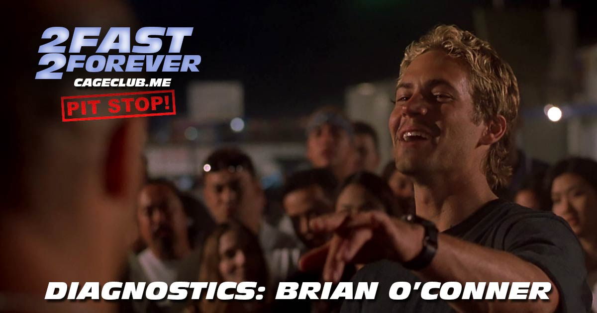 2 Fast 2 Forever #052 – Diagnostics: Brian O'Conner