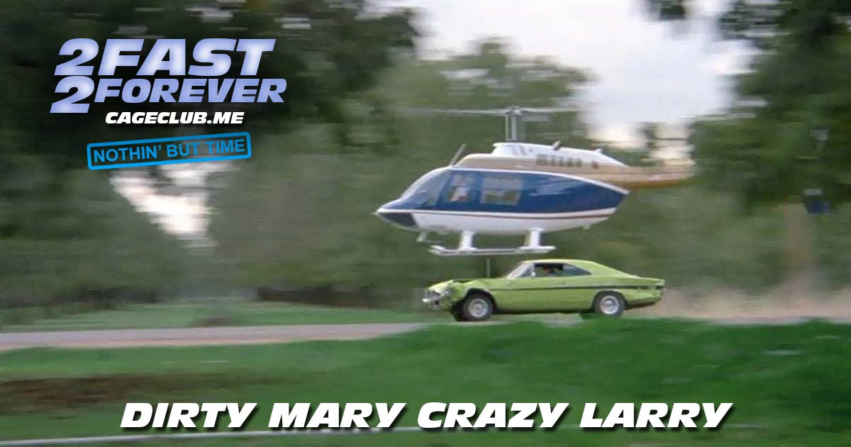 2 Fast 2 Forever #087 – Dirty Mary Crazy Larry (1974)