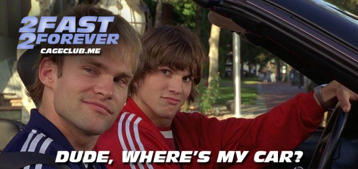2 Fast 2 Forever #115 – Dude, Where's My Car? (2000)