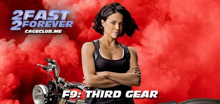 2 Fast 2 Forever #194 – F9: Third Gear