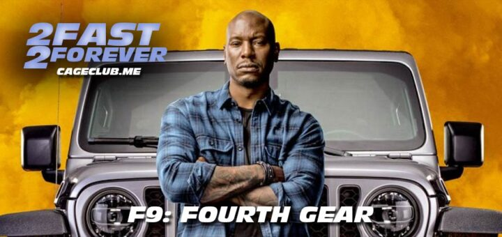 2 Fast 2 Forever #196 – F9: Fourth Gear