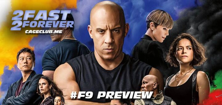 2 Fast 2 Forever #187 – F9 Preview