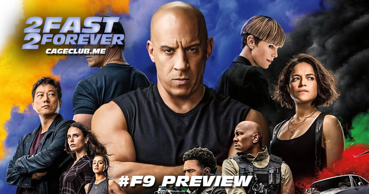 2 Fast 2 Forever #187 – #F9 Preview