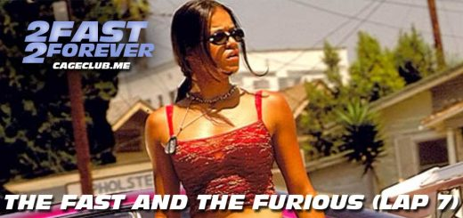 2 Fast 2 Forever #110 – The Fast and the Furious (Lap 7)