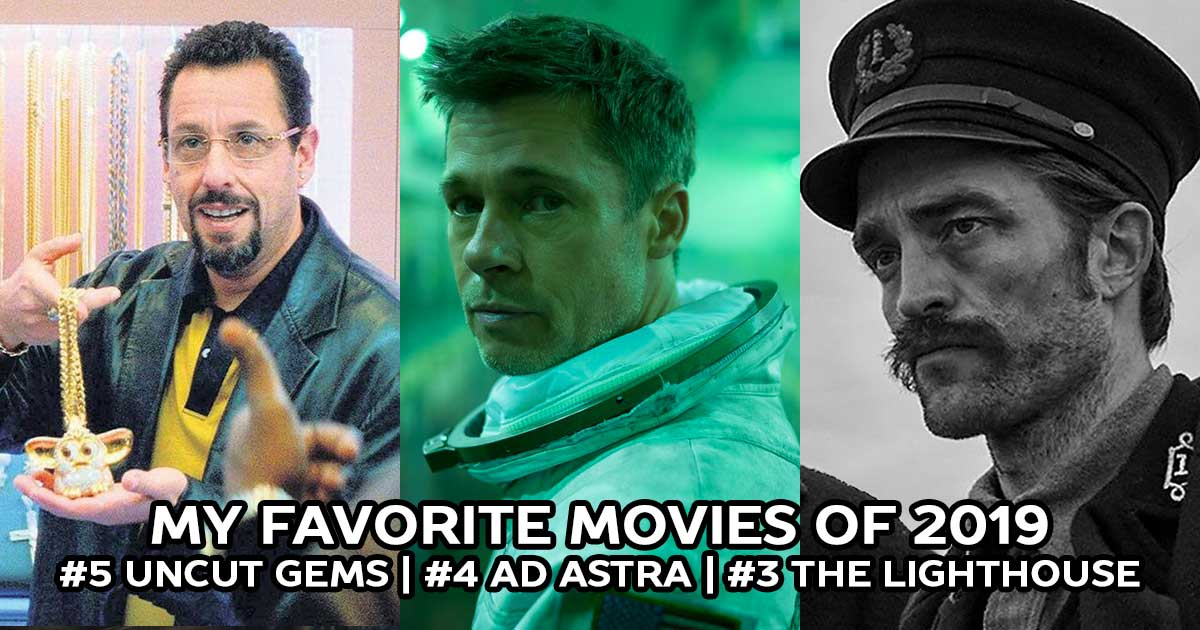 The Best Movies of 2019: Uncut Gems, Ad Astra, The Lighthouse