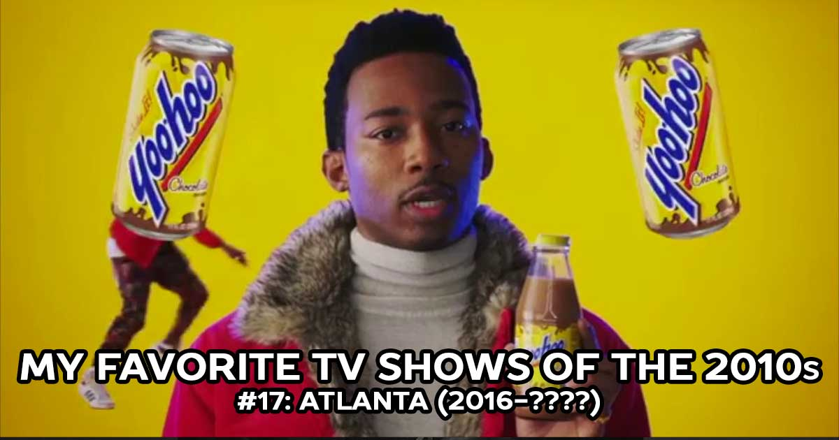My Favorite Shows, #17: Atlanta (2016-????)