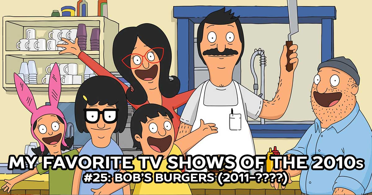 My Favorite Shows, #25: Bob's Burgers (2011-????)