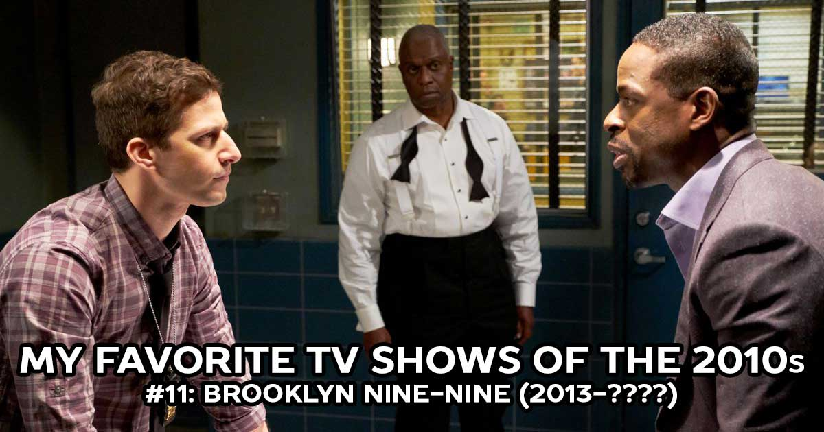 My Favorite Shows, #11: Brooklyn Nine-Nine (2013-????)