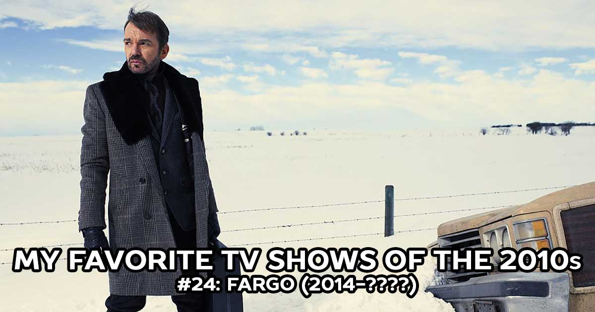 My Favorite Shows, #24: Fargo (2014-????)