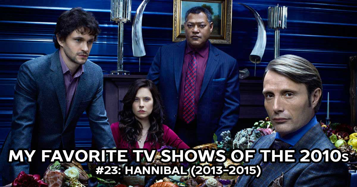 Best TV Shows - My Favorite Shows, #23: Hannibal (2013-2015)