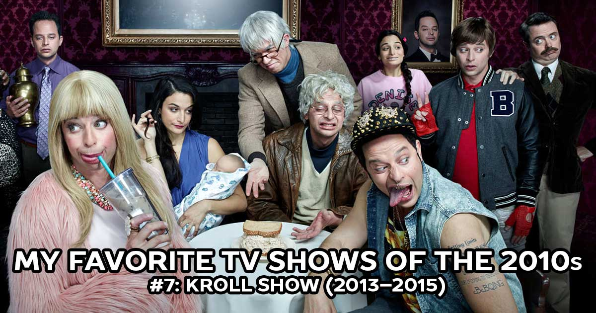 My Favorite Shows, #7: Kroll Show (2013–2015)