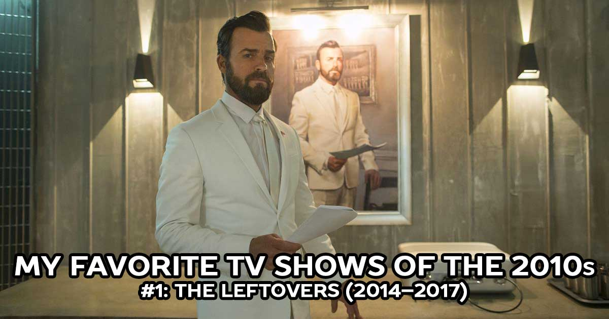 My Favorite Shows, #1: The Leftovers (2014–2017)