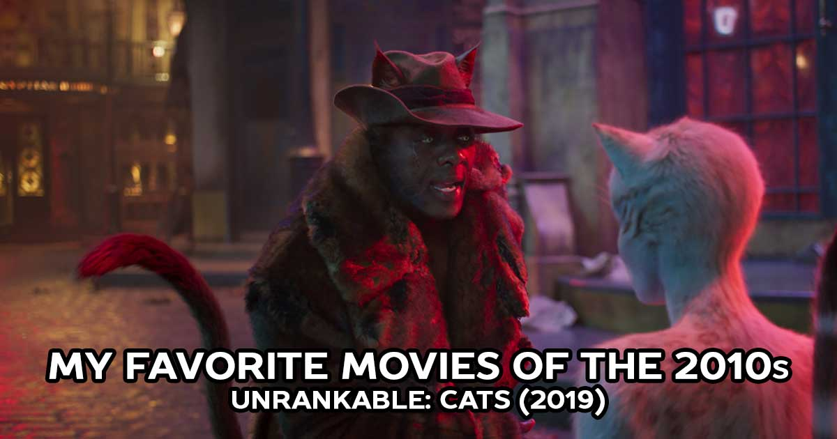 My Favorite Movies, Unrankable: Cats (2019)