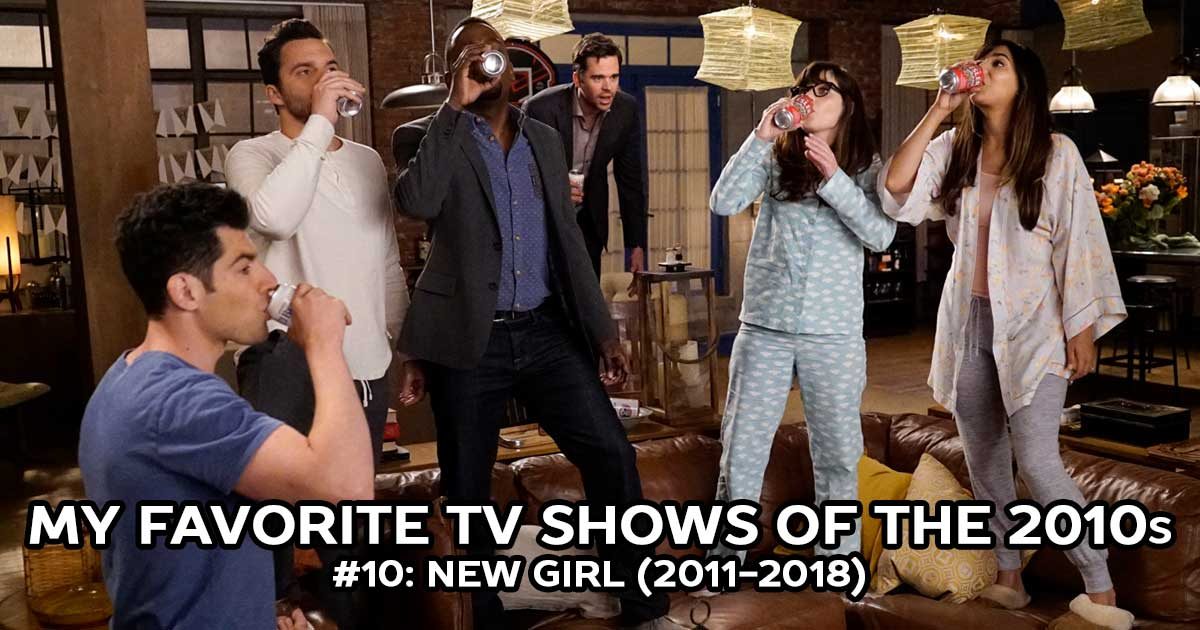 My Favorite Shows, #10: New Girl (2011-2018)
