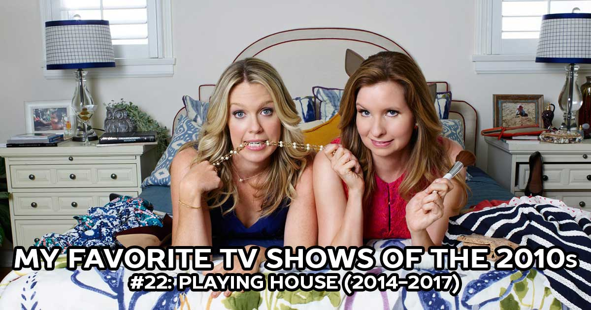Best TV Shows: My Favorite Shows, #22: Playing House (2014-2017)