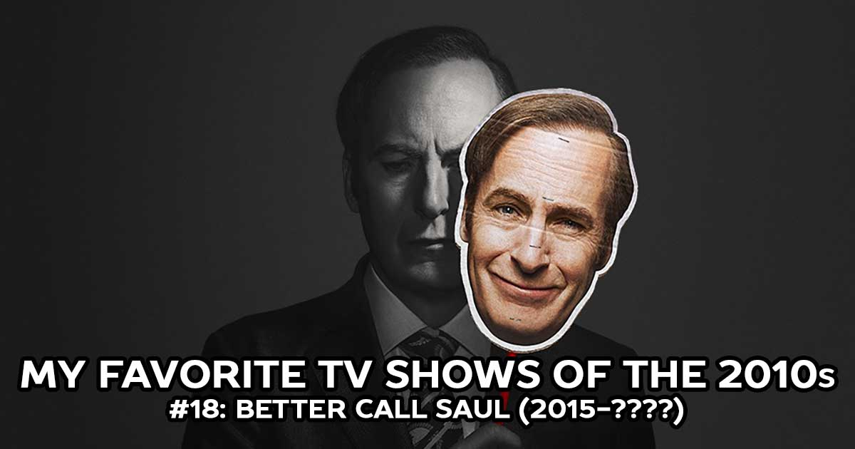 Best Shows of the 2010s: My Favorite Shows, #18: Better Call Saul (2015-????)