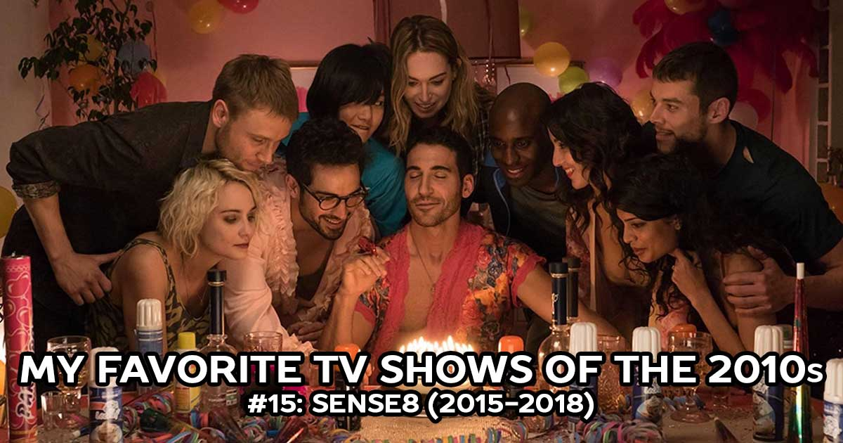 My Favorite Shows, #15: Sense8 (2015-2018)