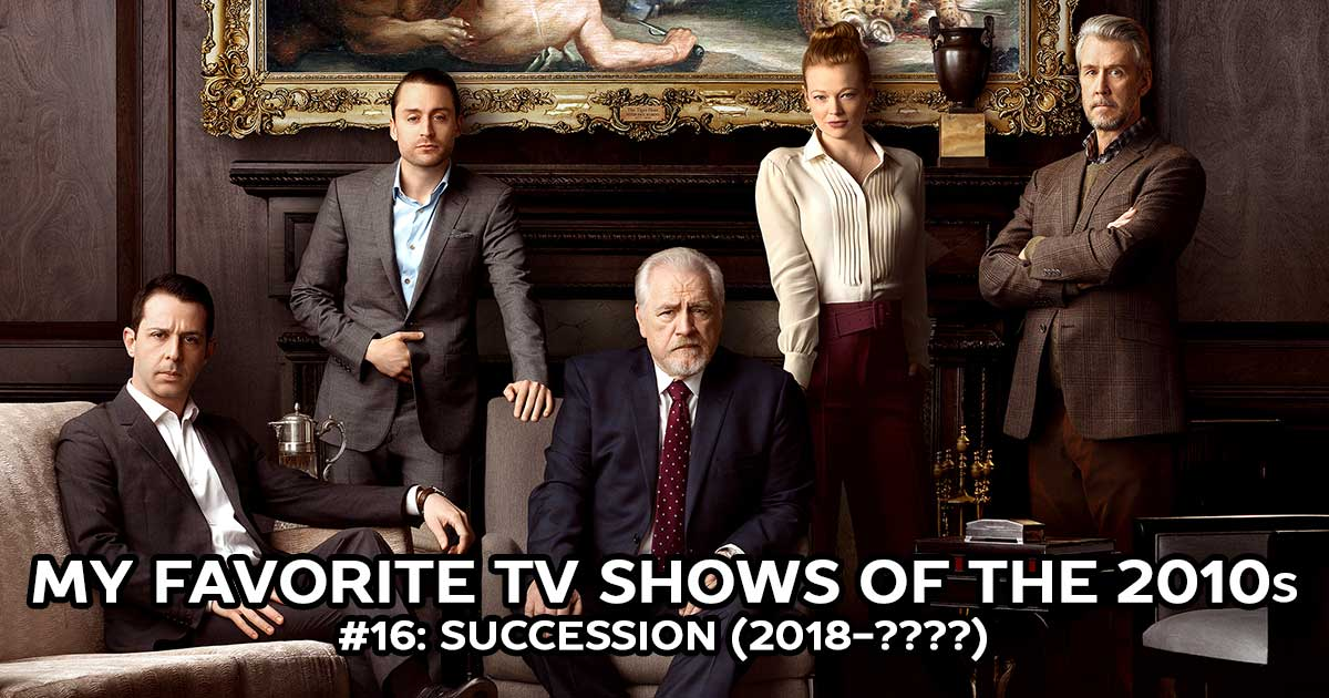 My Favorite Shows, #16: Succession (2018-????)