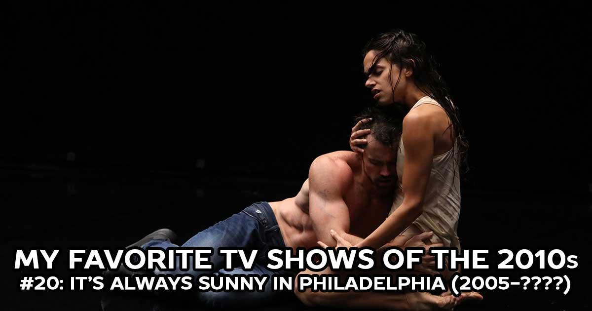 My Favorite Shows, #20: It's Always Sunny in Philadelphia (2005-????)