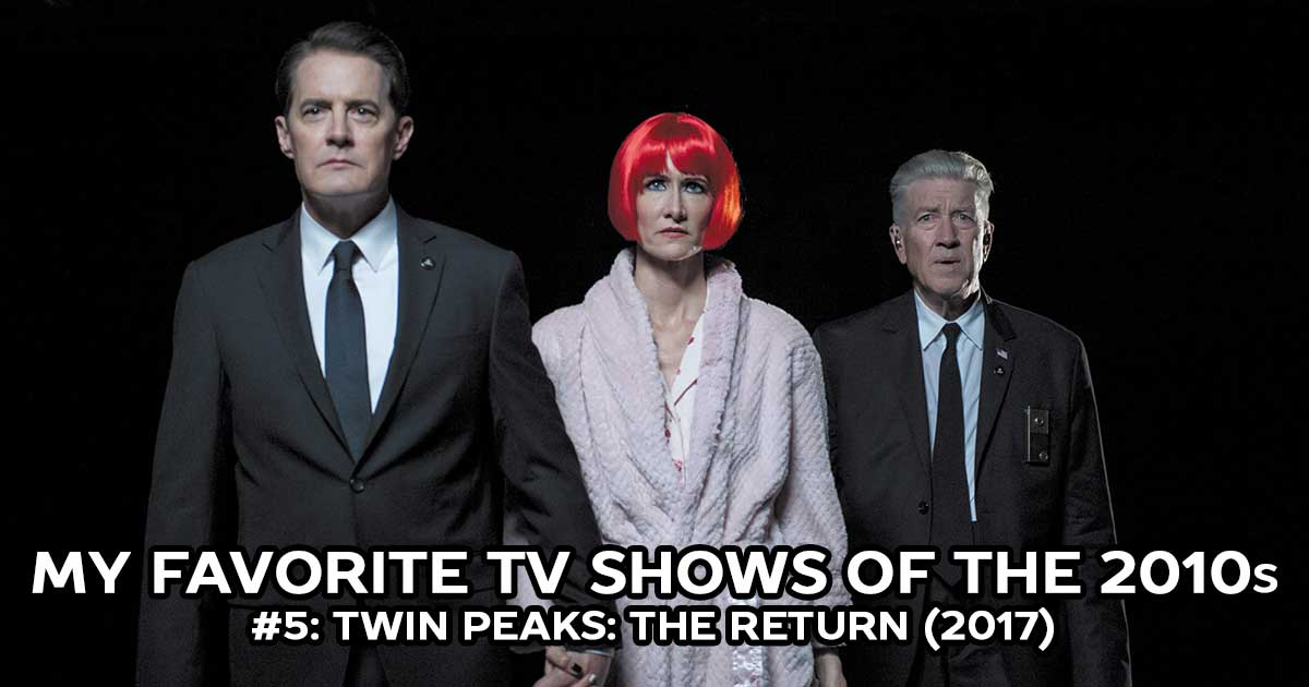 My Favorite Shows, #5: Twin Peaks: The Return (2017)
