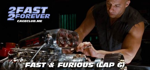 2 Fast 2 Forever #078 – Fast & Furious (Lap 6)