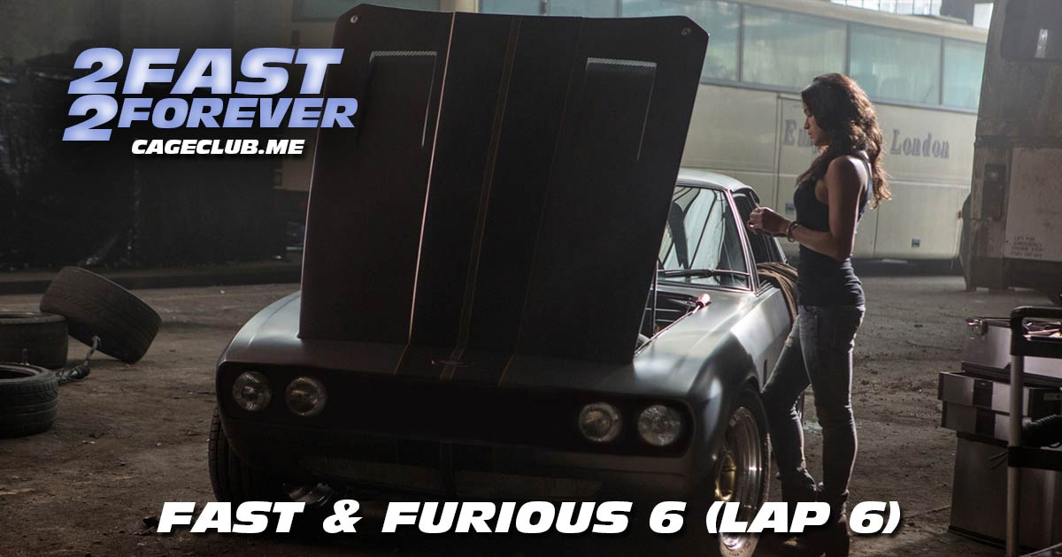 2 Fast 2 Forever #086 – Fast & Furious 6 (Lap 6)