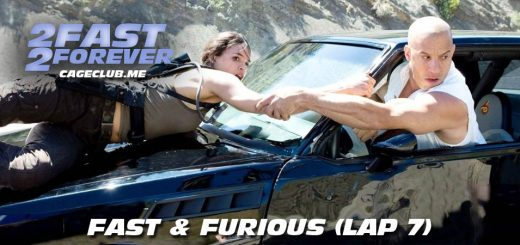 2 Fast 2 Forever #118 – Fast & Furious (Lap 7)