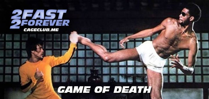 2 Fast 2 Forever #167 – Game of Death (1978)