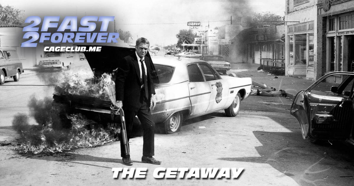 2 Fast 2 Forever #109 – The Getaway (1972)