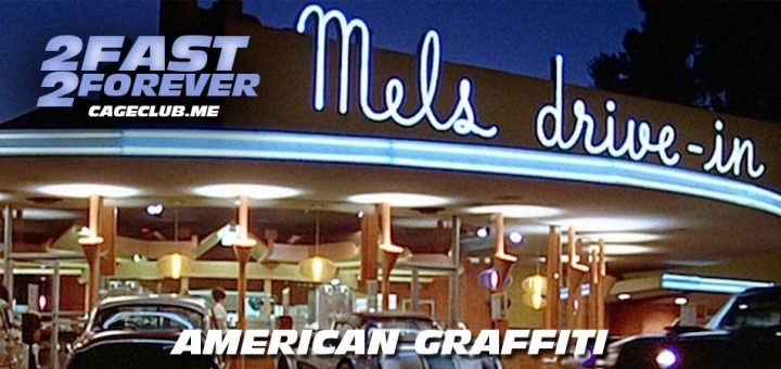 2 Fast 2 Forever #091 – American Graffiti (1973)