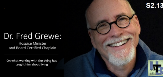 Hard to Believe #039 – Fred Grewe - On what the dying can teach us about living