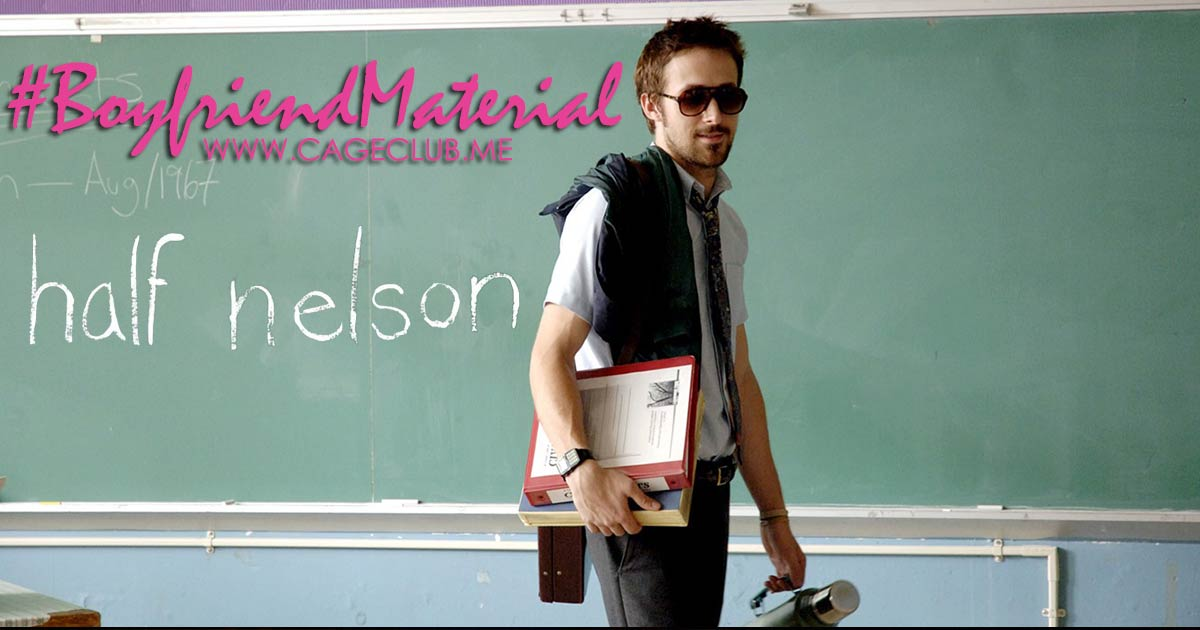 #BoyfriendMaterial #018 – Half Nelson (2006)