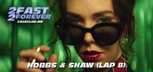 Hobbs & Shaw (Lap 8)