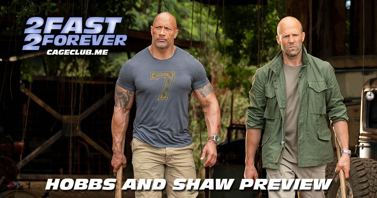 2 Fast 2 Forever #040 – Hobbs and Shaw Preview
