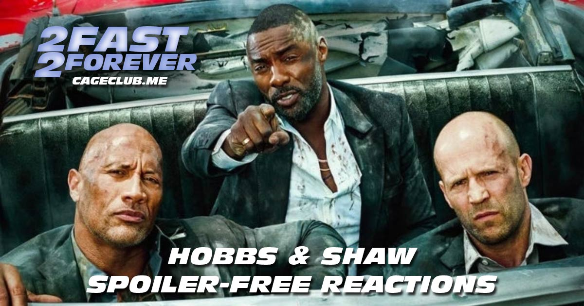 2 Fast 2 Forever #042 – Hobbs & Shaw: Spoiler-Free Reactions