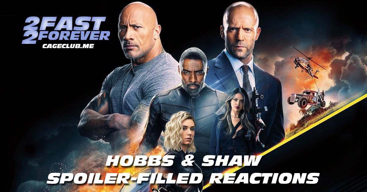 2 Fast 2 Forever #043 – Hobbs & Shaw: Spoiler-Filled Reactions and Review